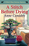 A Stitch Before Dying (Black Sheep Knitting Mysteries Book 3)