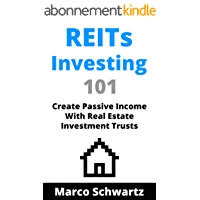 REITs Investing 101: Create Passive Income With Real Estate Investment Trusts (English Edition)