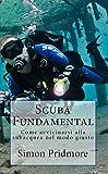 Scuba Fundamental: Come avvicinarsi alla subacquea nel modo giusto