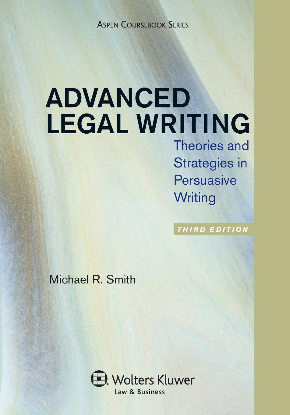 Buy Advanced Legal Writing: Theories and Strategies in Persuasive Writing  (Aspen Coursebook Series) Book Online at Low Prices in India | Advanced  Legal ...