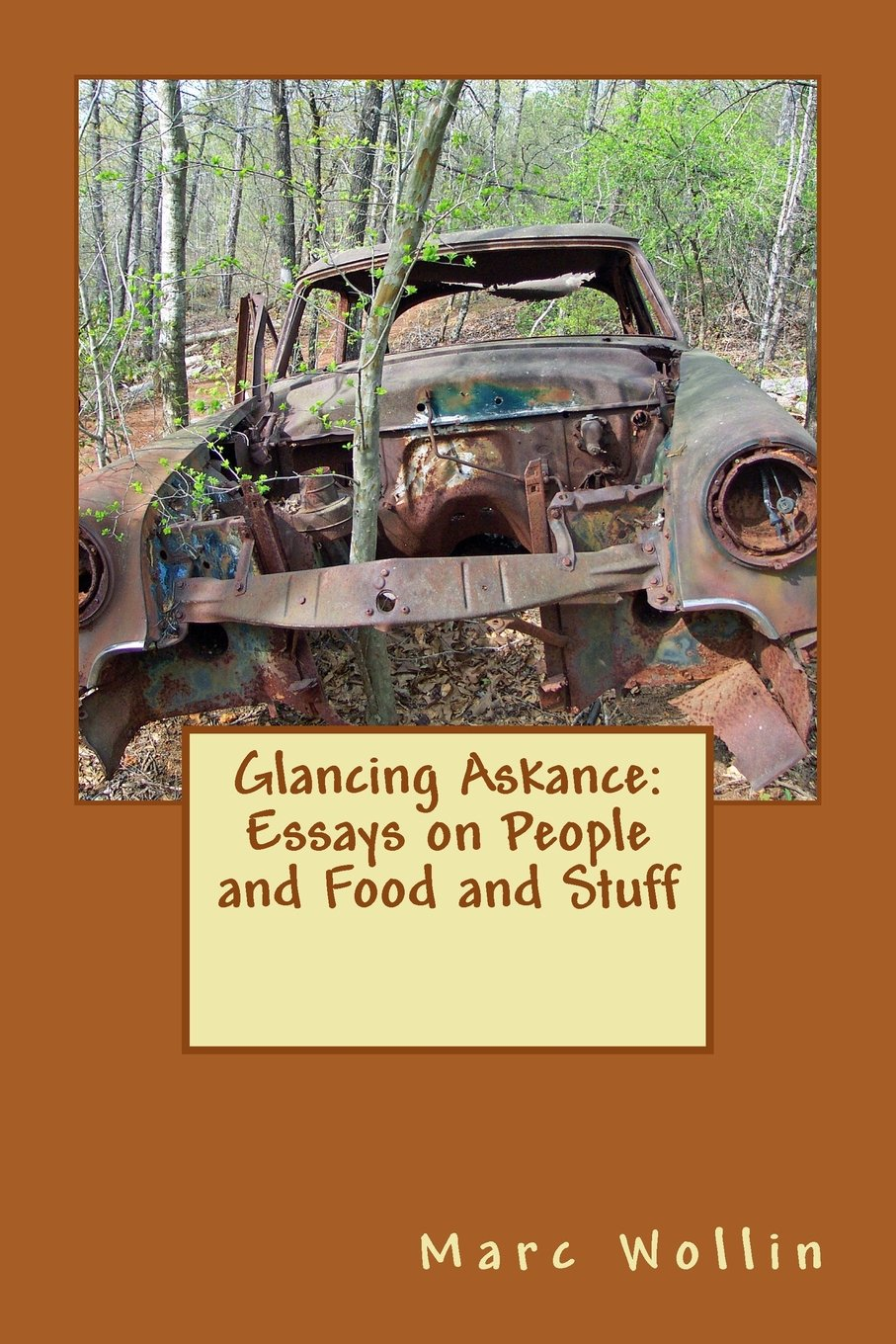 Glancing Askance Essays On People And Food And Stuff Marc Wollin  Glancing Askance Essays On People And Food And Stuff Marc Wollin   Amazoncom Books