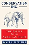 Conservatism Inc.: The Battle for the American Right
