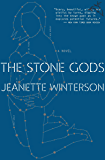 The Stone Gods: A Novel