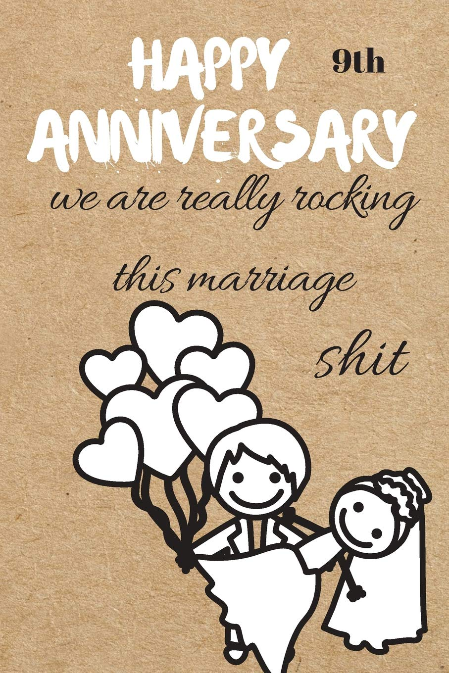 Happy 9th Anniversary We Are Really Rocking This Marriage Shit