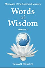 WORDS of WISDOM. Volume 2: Messages of Ascended Masters Kindle Edition