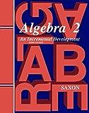 Saxon Algebra 2: Homeschool Kit w/Solutions Manual Third Edition