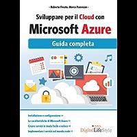 Sviluppare per il cloud con Microsoft Azure.: Guida completa