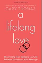 A Lifelong Love: Discovering How Intimacy with God Breathes Passion into Your Marriage Kindle Edition