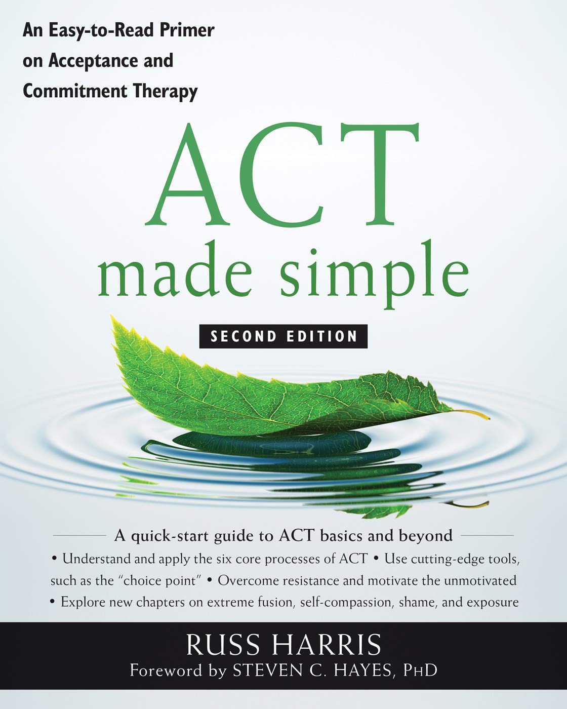 ACT Made Simple: An Easy-To-Read Primer on Acceptance and Commitment Therapy (The New Harbinger Made Simple Series) by New Harbinger Publications