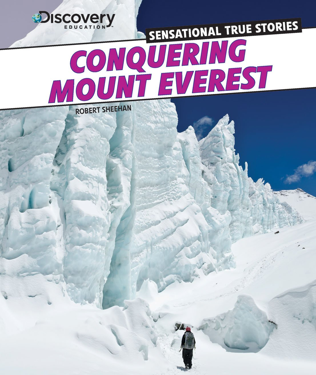 Conquering Mount Everest (Discovery Education: Sensational True Stories) pdf