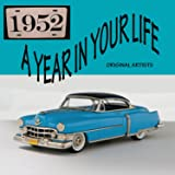 A Year In Your Life 1952 [2 CD]
