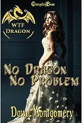 2nd Edition No Dragon, No Problem (WTF Dragon) Kindle Edition
