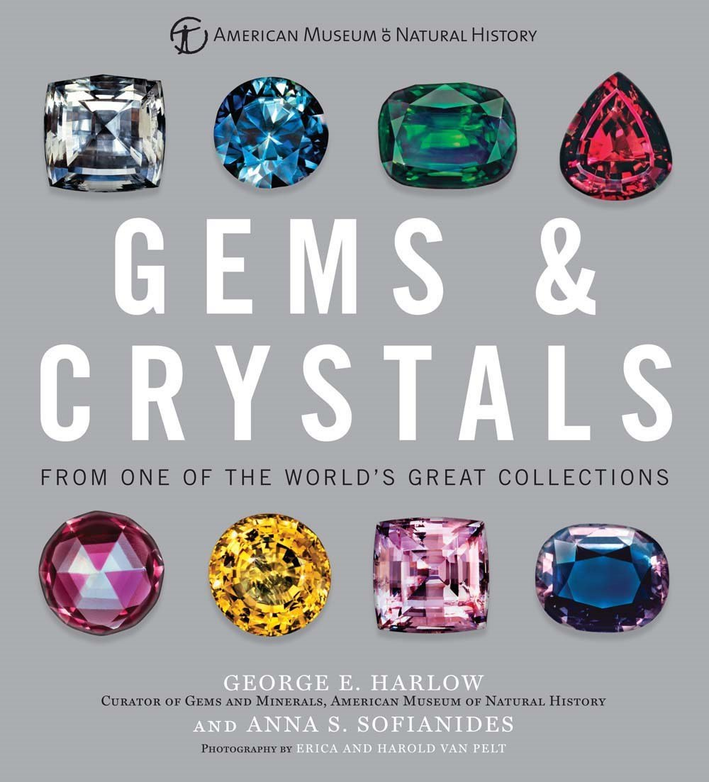 Gems & Crystals: From One of the World's Great Collections: George E  Harlow, Anna S Sofianides: 9781454917113: Amazon.com: Books
