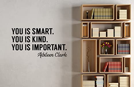 You Is Smart You Is Kind You Is Important Wall Decal Inspirational