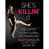 She's Killin' It: The Ultimate 21-Day Journal For Manifesting A KickAss Life