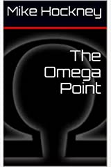 The Omega Point (The God Series Book 10) Kindle Edition