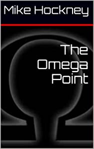 The Omega Point (The God Series Book 10)