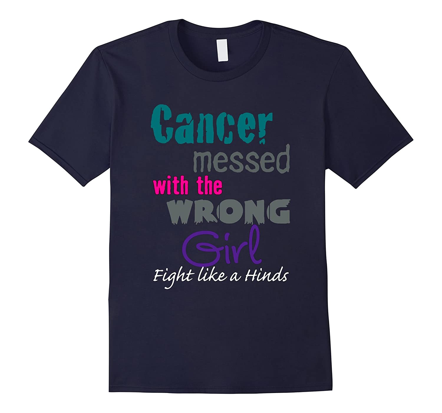 Cancer Messed With The Wrong Girl T Shirt-CL