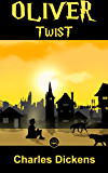 Oliver Twist: (Illustrated)
