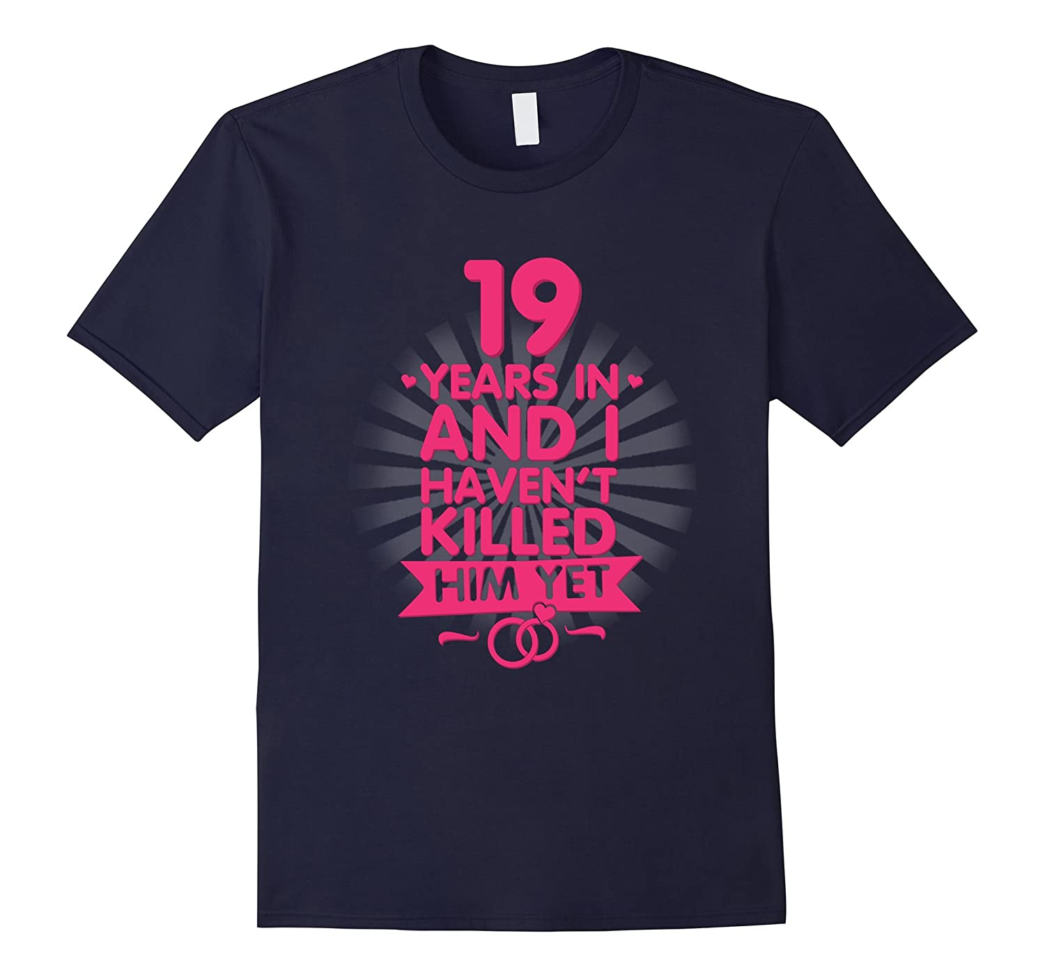 19 Years of Marriage T shirt 19th Anniversary Gift for Wife-PL