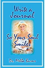Write a Journal So Your Soul Smiles Kindle Edition