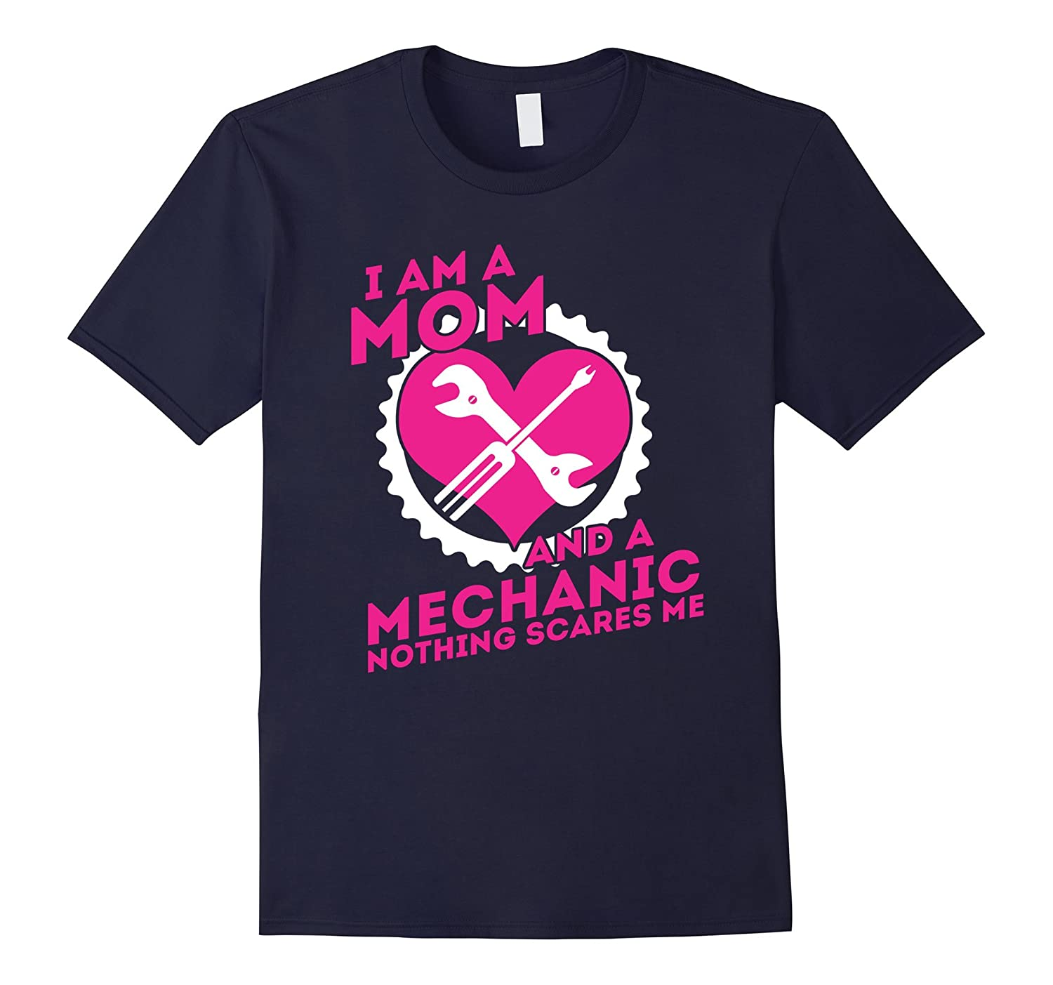 Being a Mom and a Mechanic - Funny Family Tshirts for Mother-TH