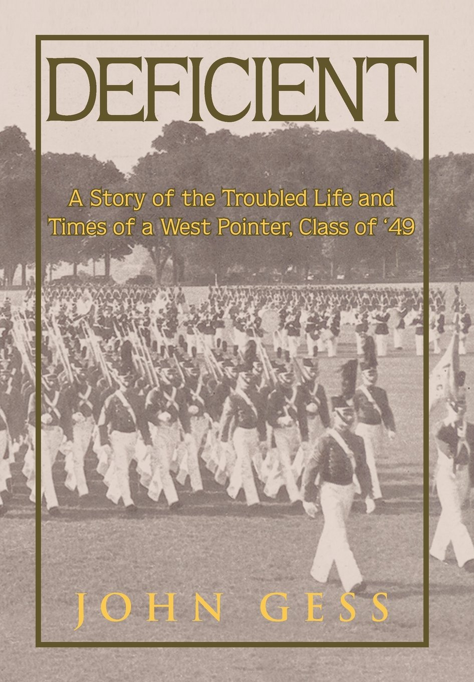 DEFICIENT: The Story of a West Point Graduate's  Long Descent into Hell