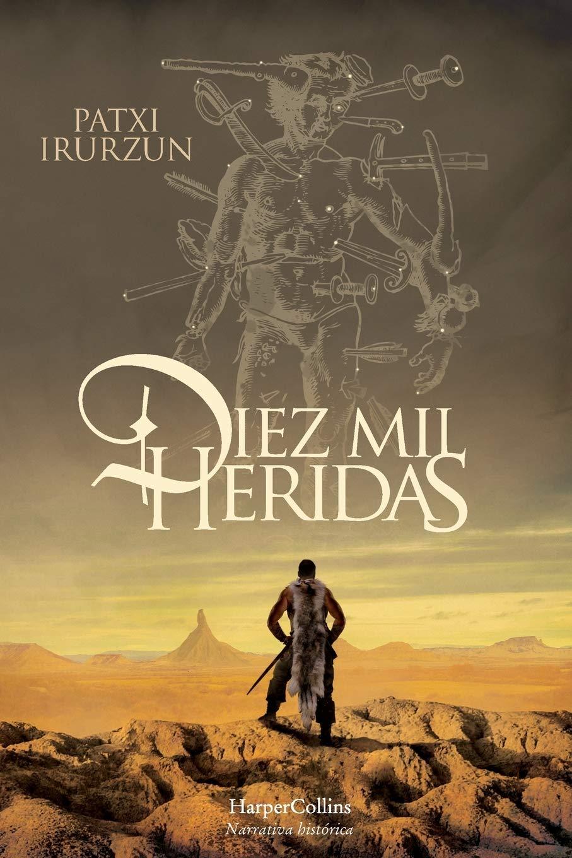 Diez mil heridas (HarperCollins): Amazon.es: Irurzun, Patxi: Libros