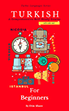 Turkish for Beginners: A Comprehensive Self-Study Course (English Edition)