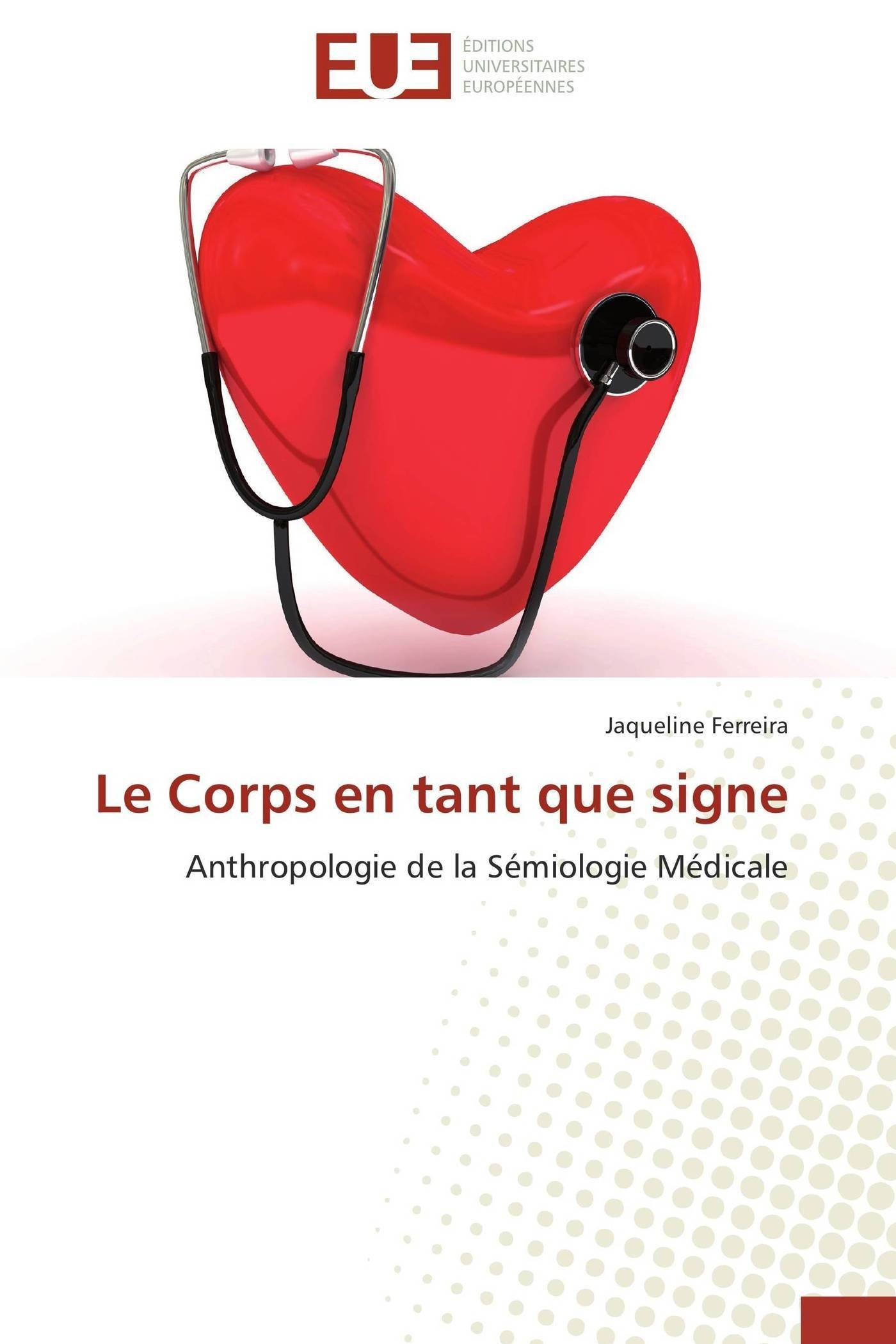 Download Le Corps en tant que signe: Anthropologie de la Sémiologie Médicale (Omn.Univ.Europ.) (French Edition) PDF