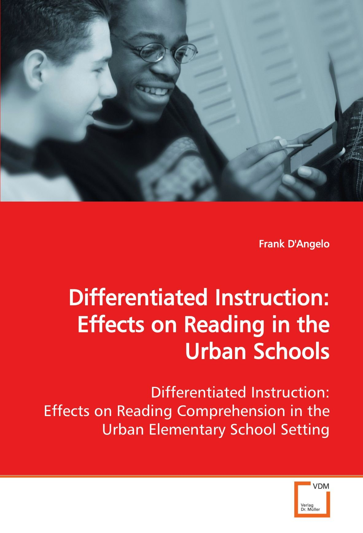 Download Differentiated Instruction: Effects on Reading in the Urban Schools: Differentiated Instruction: Effects on Reading Comprehension in the Urban Elementary School Setting pdf