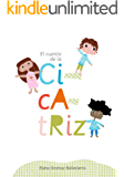 El cuento de la cicatriz: Cuentos infantiles para niños de 2 a 6 años (Spanish Edition)