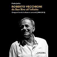 Roberto Vecchioni, da San Siro all'Infinito: Cinquant'anni di album e canzoni (1968-2018) (Maestri di frontiera)
