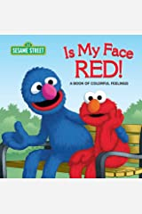 Is My Face Red! (Sesame Street): A Book of Colorful Feelings (Sesame Street Board Books) Kindle Edition