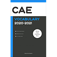 CAE Official Vocabulary 2020-2021: All Words You Should Know for Speaking and Writing/Essay Parts of CAE Exam. C1 Advanced Cambridge. CAE Cambridge Trainer (English Edition)