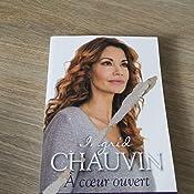 Amazon.fr - A coeur ouvert : Témoignage - Ingrid Chauvin - Livres