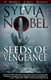 Seeds of Vengeance: A Kendall O'Dell Mystery (Kendall O'Dell Mystery series Book 4)