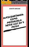 AUTOCONFIANZA: COMO MEJORARLA DESDE HOY EN 7 PASOS (AUTOAYUDA Y MOTIVACIÓN PERSONAL nº 6)