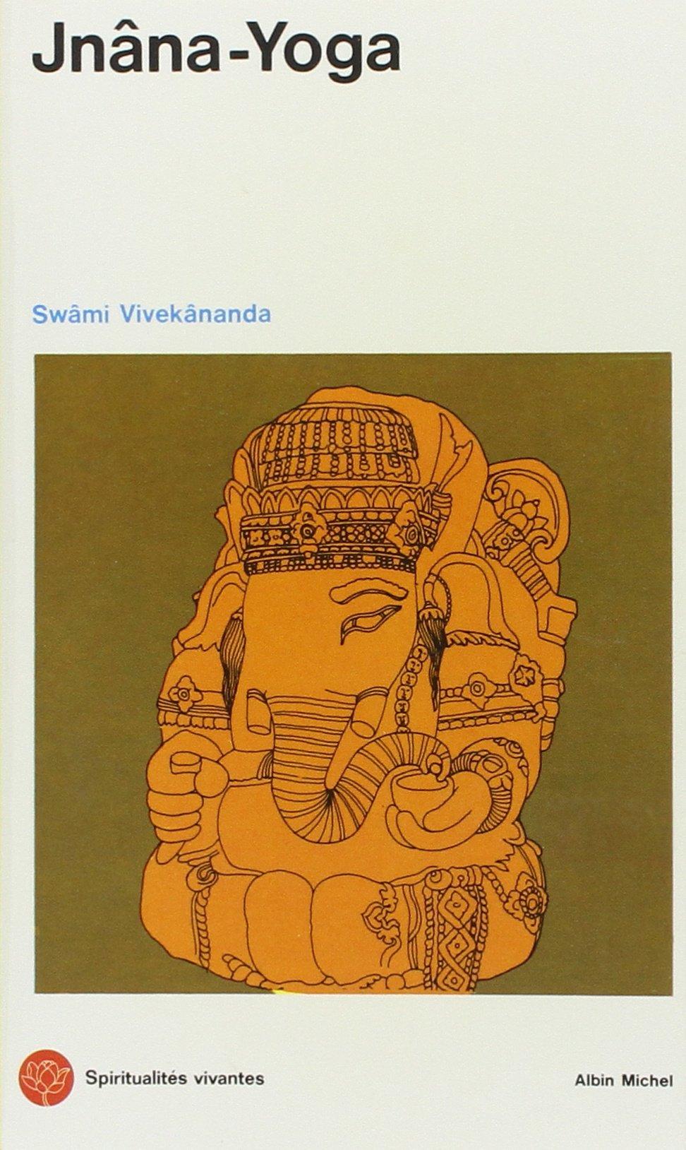 JNANA-YOGA (Spiritualités vivantes): Amazon.es: Swâmi ...