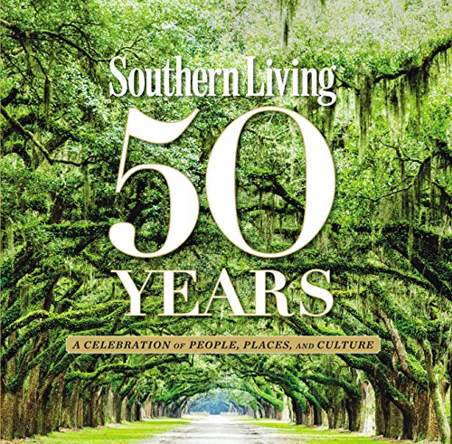 (Southern Living 50 Years: A Celebration of People, Places, and Culture )