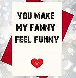 You Make My Fanny Feel Funny Karte, Leinen, hochwertig, Elfenbeinfarben