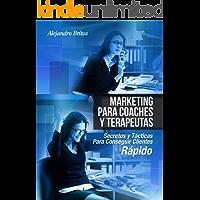 Marketing Para Coaches Y Terapeutas-  Secretos Para La {Captacion De Clientes, Tecnicas De Ventas, Ganar Dinero Rapido)