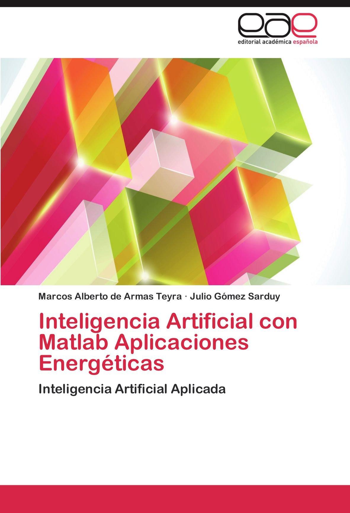 Inteligencia Artificial Con MATLAB Aplicaciones Energeticas: Amazon ...