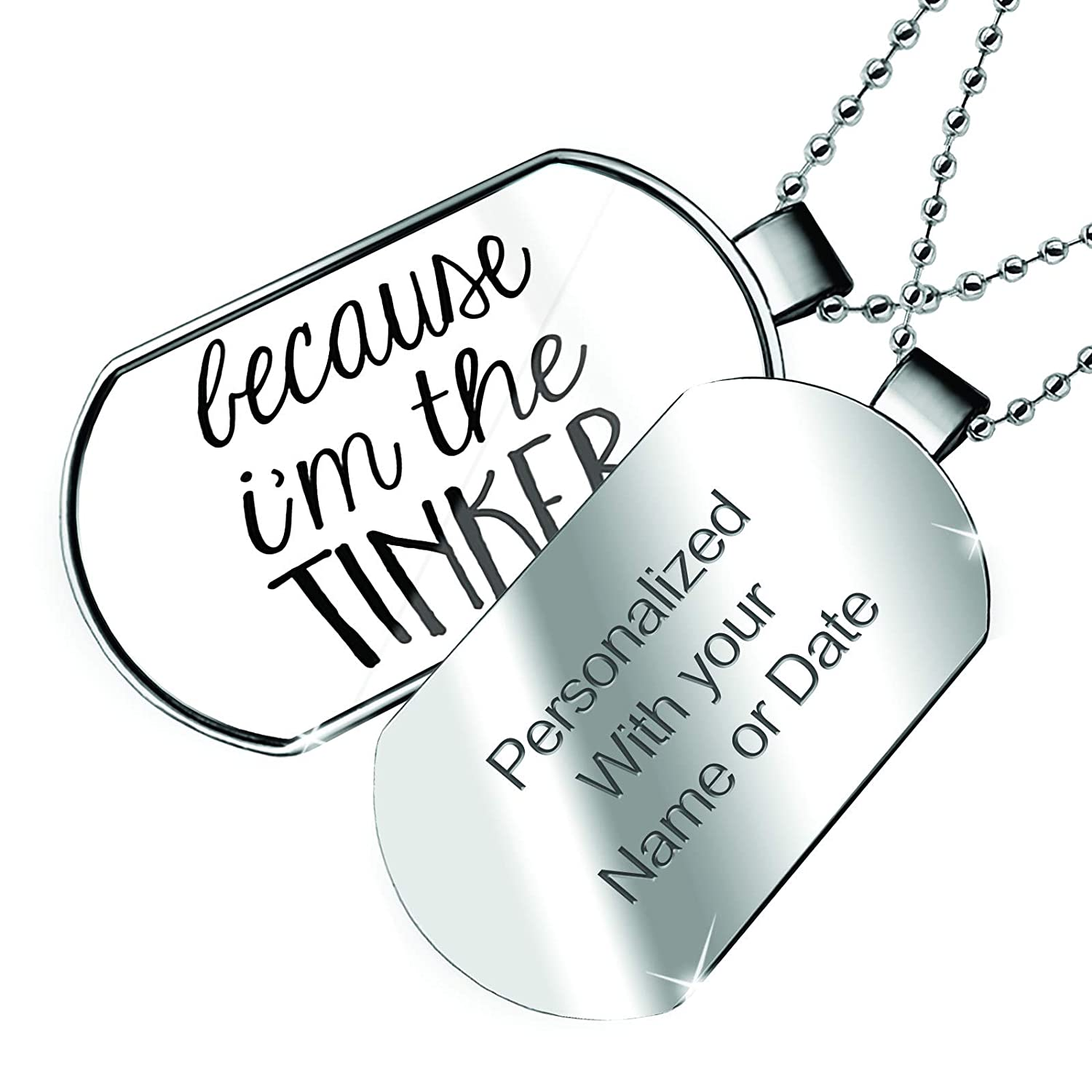 NEONBLOND Personalized Name Engraved Because Im The Tinker Funny Saying Dogtag Necklace