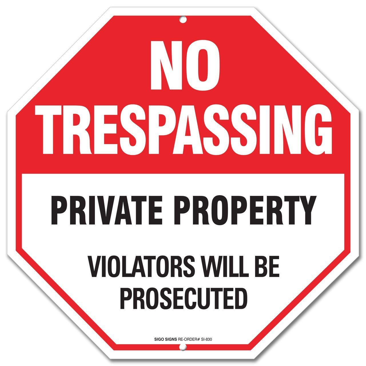 No Trespassing Sign - Private Property Sign - Violators Will Be Prosecuted Legend - Large 12 X 12 Octagon Rust Free 0.40 Aluminum Sign