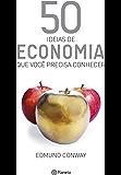 50 ideias de Economia: Que você precisa conhecer (Coleção 50 ideias)