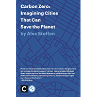 Carbon Zero: Imagining Cities That Can Save the Planet
