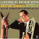 His Big Bass Trombone 'Meet Mr. Roberts' and His Sextet 'Bottoms Up'