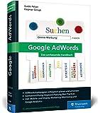 Google AdWords: Das umfassende Handbuch. Google Ads-Kampagnen erfolgreich planen und durchführen