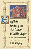English Society in the Later Middle Ages: Class, Status and Gender